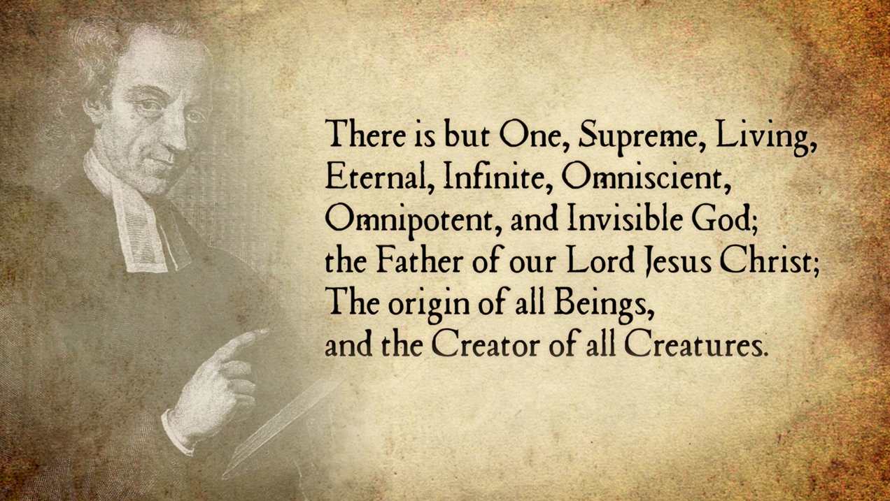 There Is But One Supreme Living Eternal Infinite Omniscient Omnipotent And Invisible God The Father Of Our Lord Jesus Christ Origin All